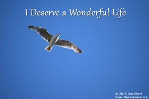 I deserve a wonderful life by Jon Shore