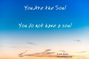 You Are the Soul by Jon Shore ©2016 All Rights Reserved