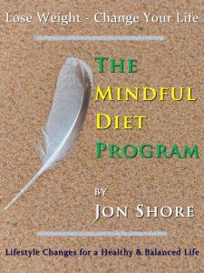 The Mindful Diet Program by Jon Shore